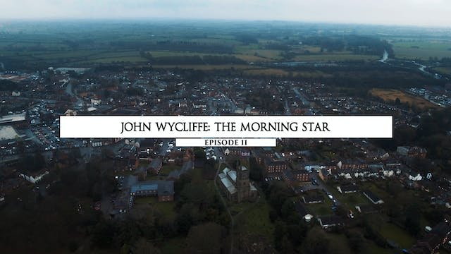 11 John Wycliffe- The Morning Star