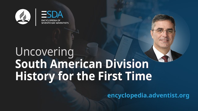 Adventist Encyclopedia - South American Division History