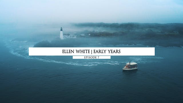 Ellen White- Early Years