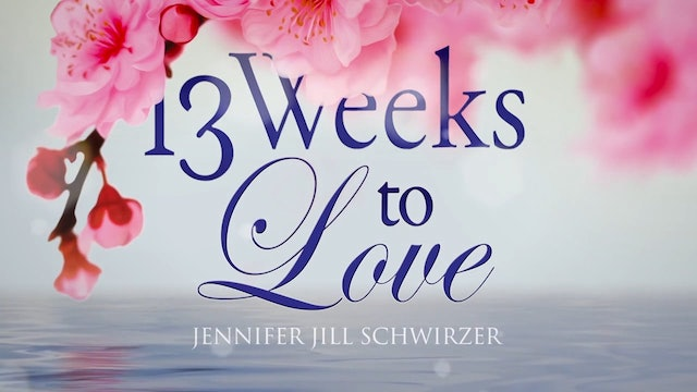 01 - 13 Weeks to Love