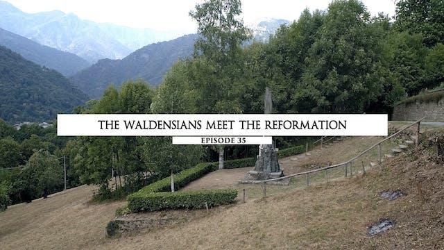 Episode 35 - The Waldensians Meet the...
