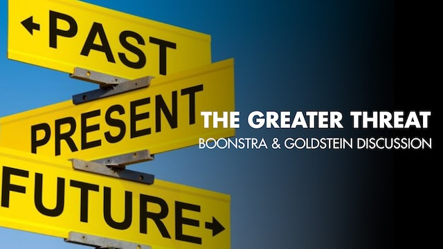 The Greater Threat: Boonstra and Goldstein Discussion