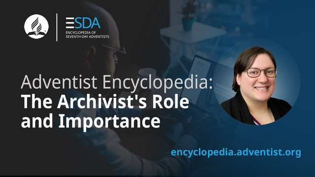 Adventist Encyclopedia - The Archivist's Role