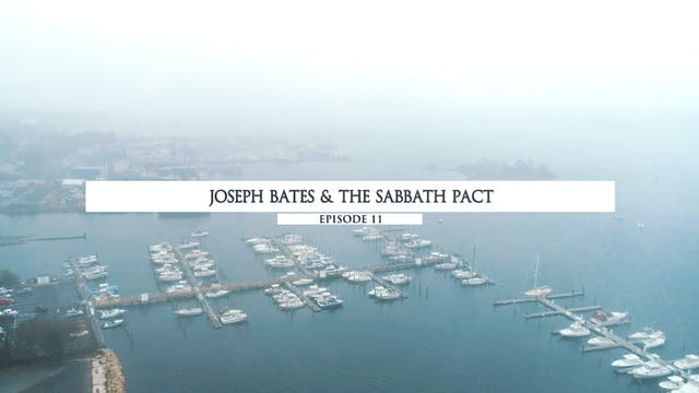 Joseph Bates & The Sabbath Pact