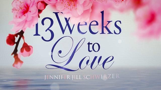 11 - 13 Weeks to Love