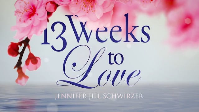 7 - 13 Weeks to Love