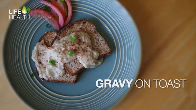 Gravy on Toast