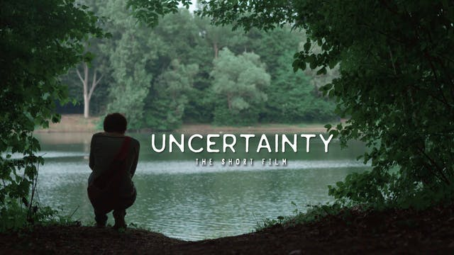 Uncertainty - Short Film