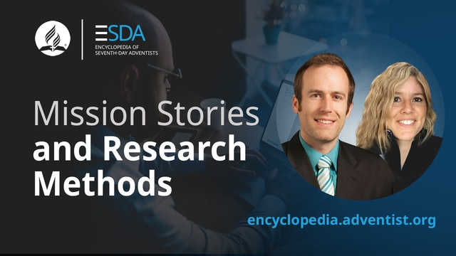 Adventist Encyclopedia - Mission Stories and Research Methods