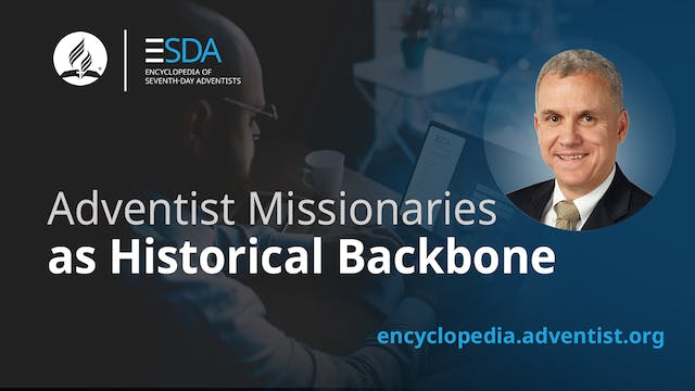 Adventist Encyclopedia - Missionaries...