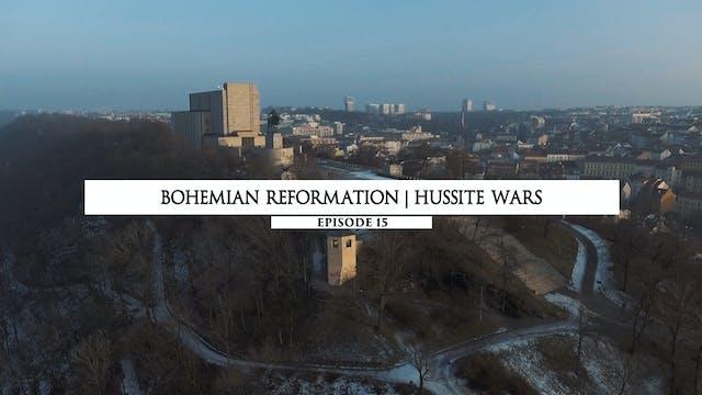 15 Bohemian Reformation - Hussite Wars