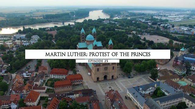 25 Martin Luther - Protest of the Pri...