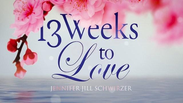 05 - 13 Weeks to Love