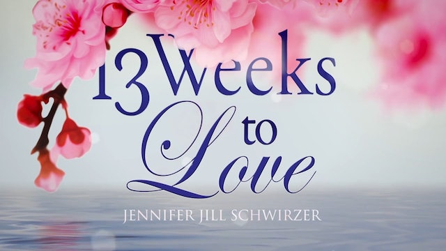 10 - 13 Weeks to Love