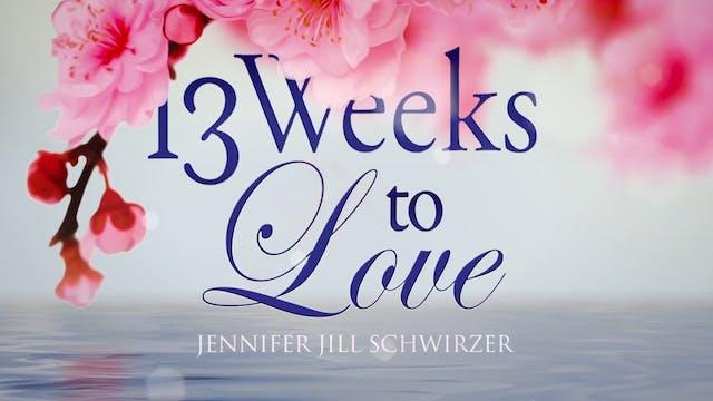 10 - 13 Weeks to Love