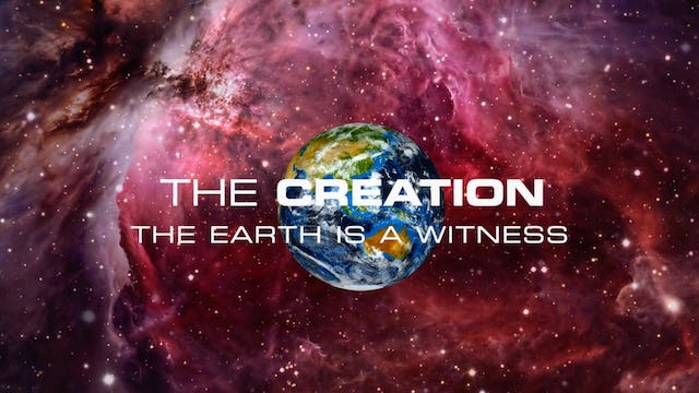 The Creation - The Earth is a Witness