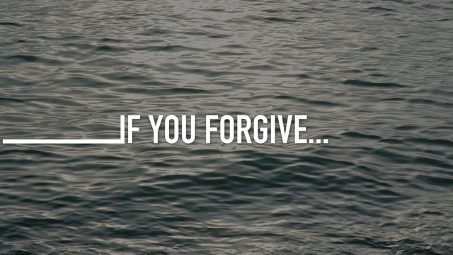 If You Forgive