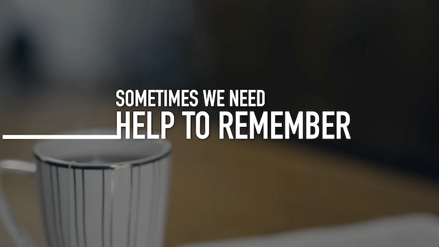 Sometimes We Need Help to Remember