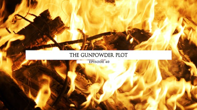40 - The Gunpowder Plot