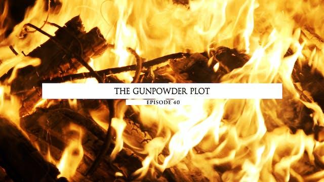 Episode 40 - The Gunpowder Plot