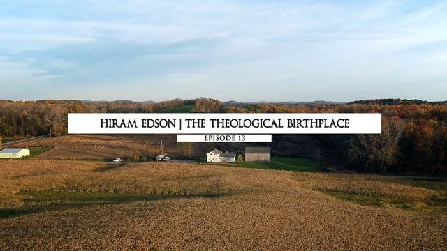 Hiram Edson - The Theological Birthplace