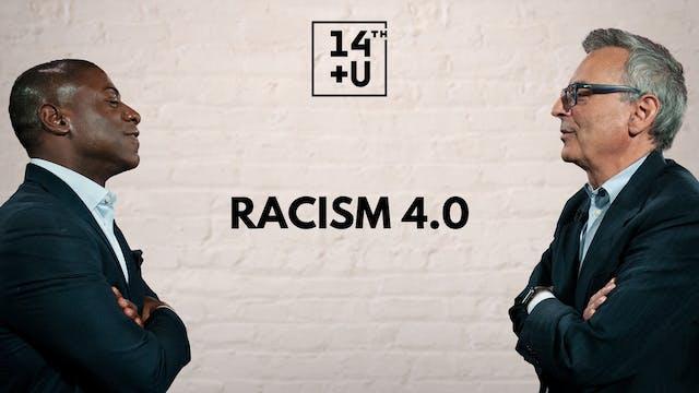 Racism 4.0: 14th + U