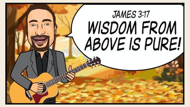 James 3:17 - Hide it in your Heart Scripture Songs