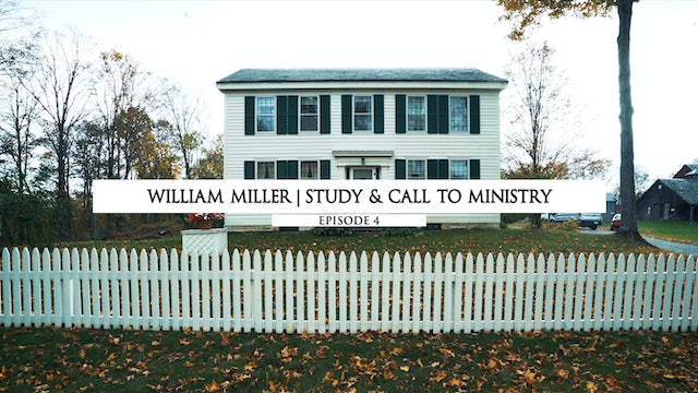 William Miller - Study & Call to Ministry