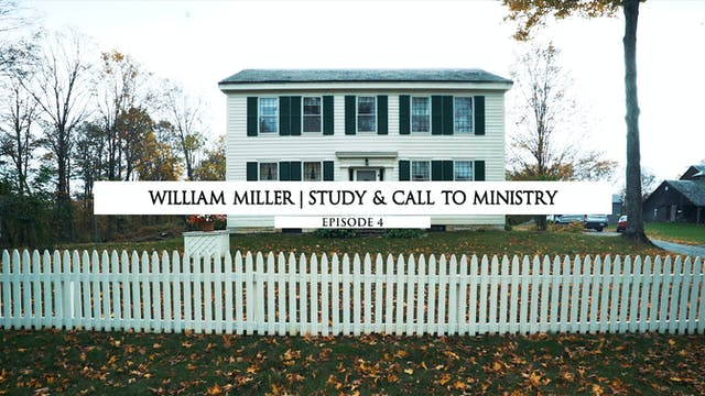 William Miller - Study & Call to Mini...