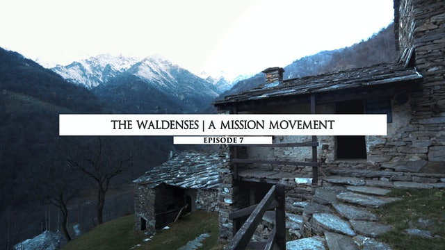 07 The Waldenses - A Mission Movement