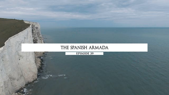 39 - The Spanish Armada