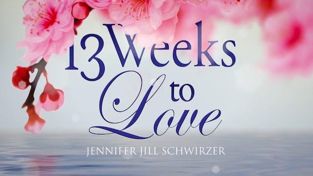 08 - 13 Weeks to Love