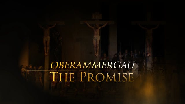 Oberammergau - The Promise