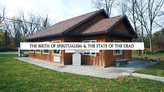 The Birth of Spiritualism & The State of the Dead
