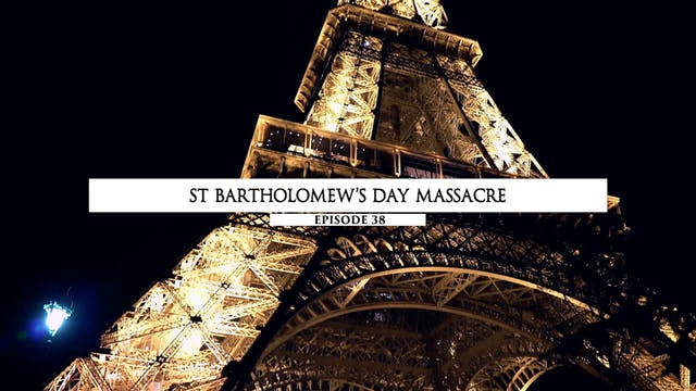 38 - Saint Bartholomew's Day Massacre