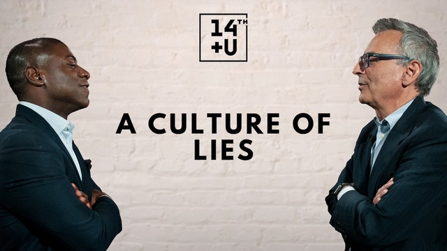 A Culture of Lies: 14th + U