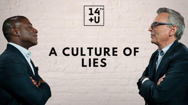 A Culture of Lies: 14th + U