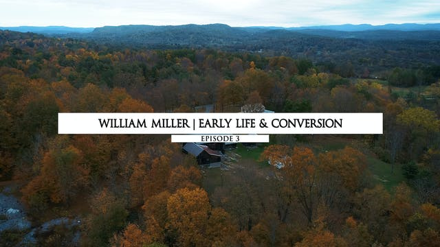 William Miller - Eary Life & Conversion