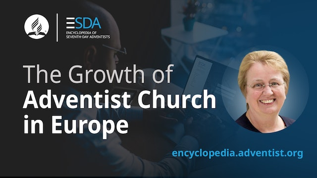 Adventist Encyclopedia - The Growth in Europe