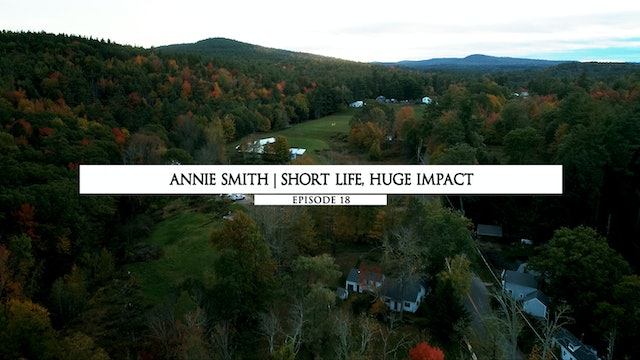 Annie Smith- Short Life, Huge Impact