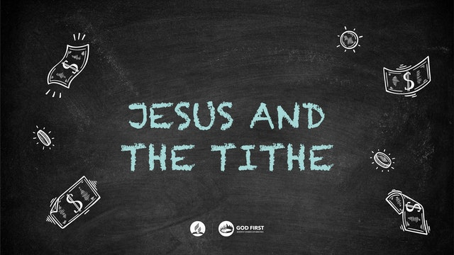 God First - Jesus and the Tithe