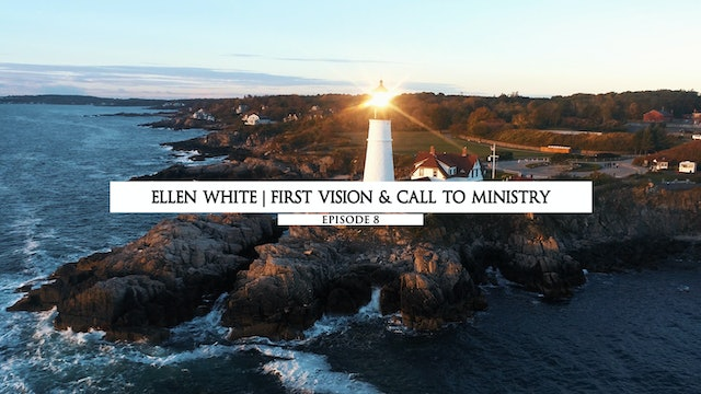 Ellen White - First Vision & Call to Ministry