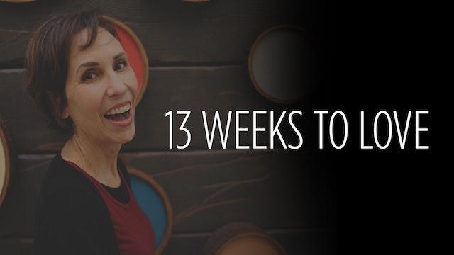 Thirteen Weeks to Love