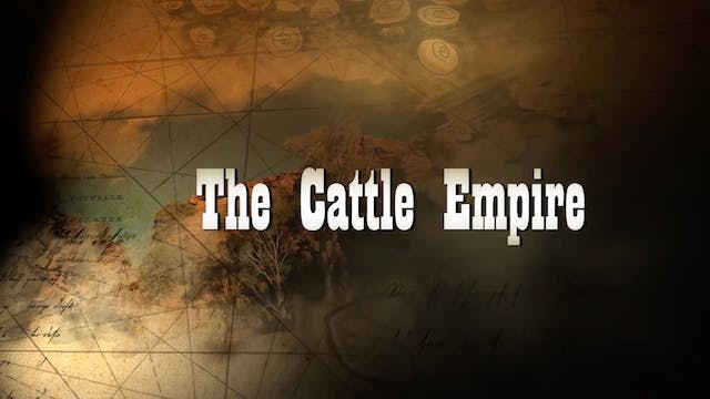 The Cattle Empire