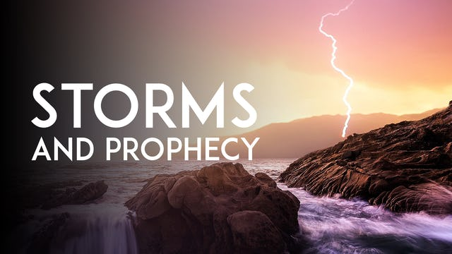 Storms and Prophecy