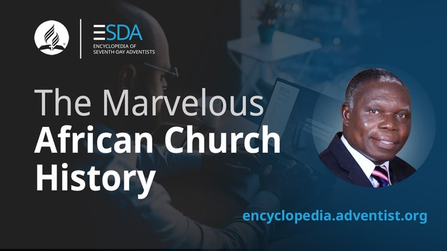 Adventist Encyclopedia - African Church History