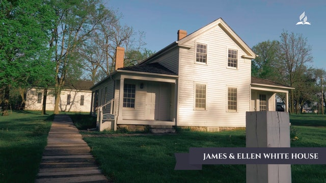 The Past With a Future - James and Ellen White House