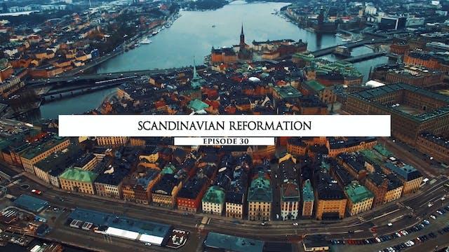 30 - Scandinavian Reformation