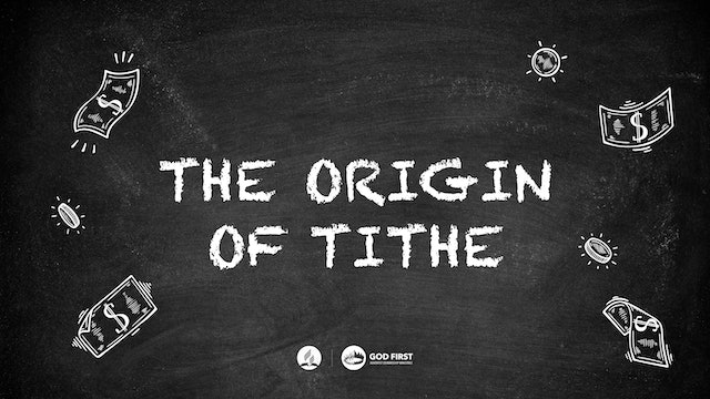 God First - The Origin of Tithe