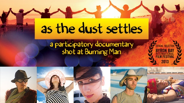 As The Dust Settles: A Participatory Documentary Shot at Burning Man  ❤